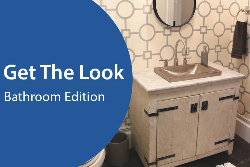 GET THE LOOK! BATHROOM EDITION-DirectSinks