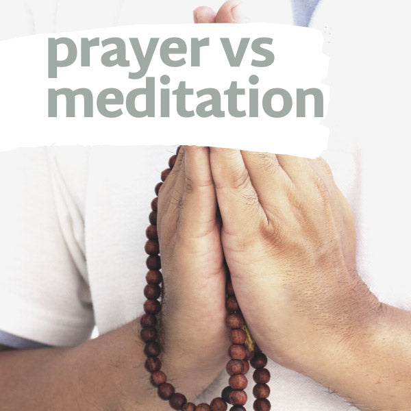 Is there difference between prayer and meditation?