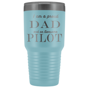 Proud Dad, Awesome Pilot Tumblers Light Blue