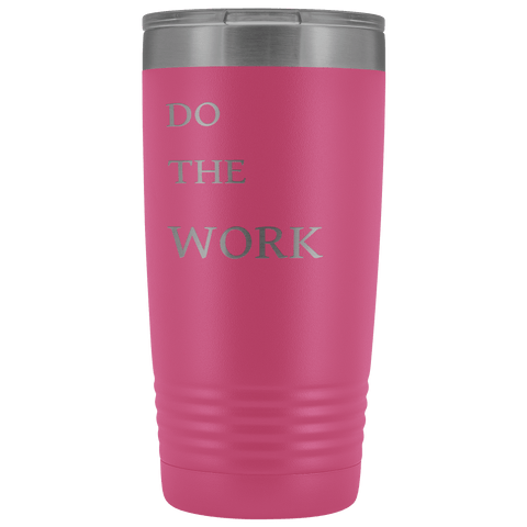 Image of Do The Work | 20 Oz Tumbler Tumblers Pink