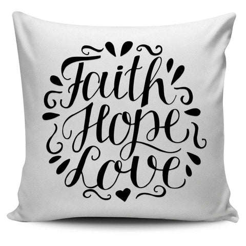 Faith Hope Love, Pillow Covers Pillow Case White
