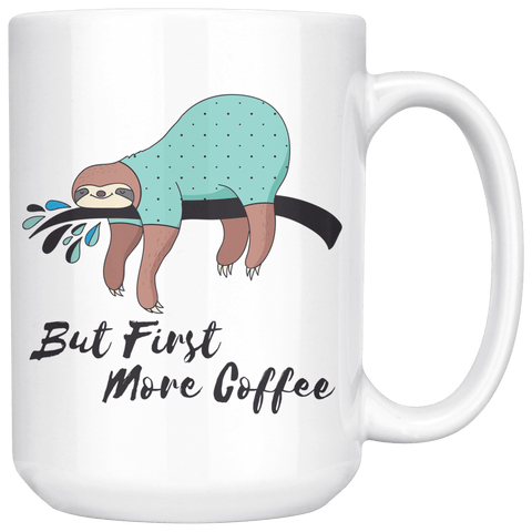 Image of More Coffee Sloth Mug Drinkware 15oz Mug