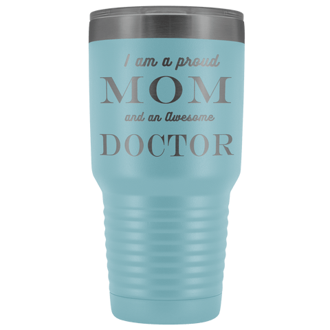 Proud Mom, Awesome Doctor Tumblers Light Blue