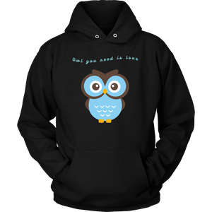 Owl You Need is Love T-shirt Unisex Hoodie Black S