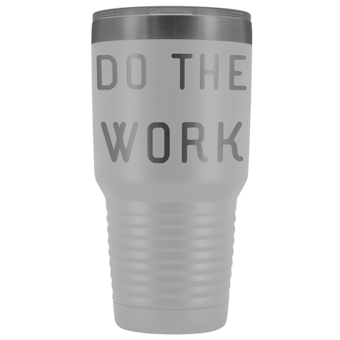 Do The Work | That Is The Secret Tumblers White