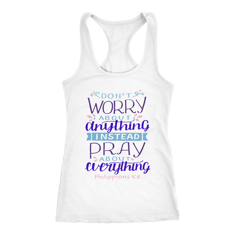 Don't Worry!, Philippians 4:6 T-shirt Next Level Racerback Tank White XS