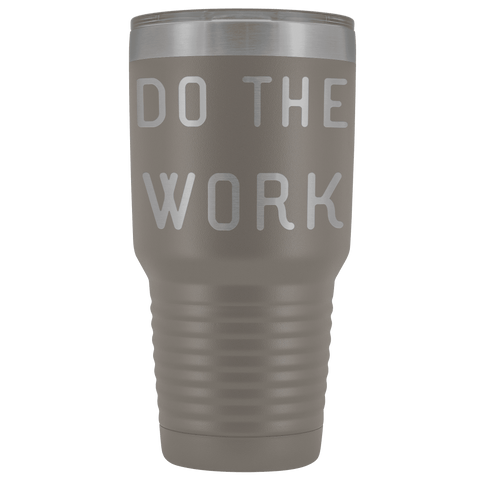Do The Work | That Is The Secret Tumblers Pewter