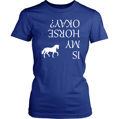 Image of Is My Horse Okay? | Fun Shirts T-shirt District Womens Shirt Royal Blue XS
