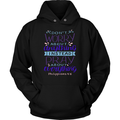 Don't Worry!, Philippians 4:6 T-shirt Unisex Hoodie Black S