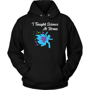 I Taught Science at Home Funny Womens T-Shirt T-shirt Unisex Hoodie Black S