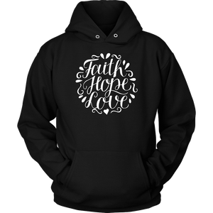 Faith Hope and Love, White Print T-shirt Unisex Hoodie Black S