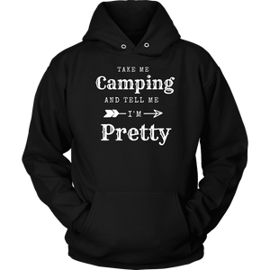 Take Me Camping, Tell Me I'm Pretty Womens Shirt T-shirt Unisex Hoodie Black S