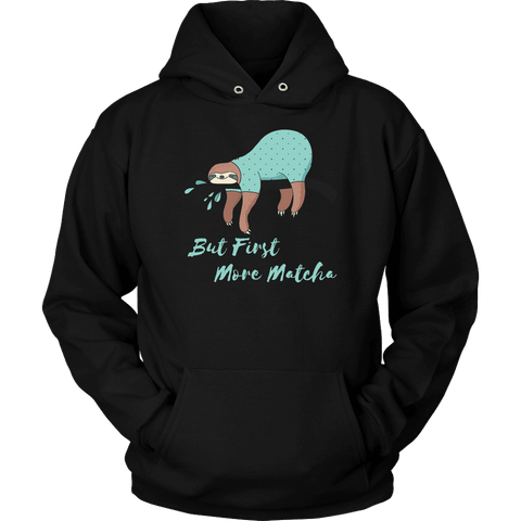"""More Matcha"" Funny Sloth Shirt Womens T-shirt Unisex Hoodie Black S"