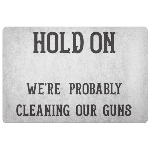 Image of Hold On - We're Probably Cleaning Our Guns Doormat White