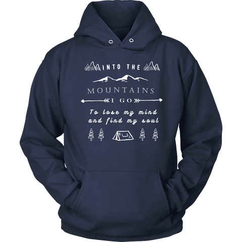 Image of Into the Mountains I Go T-shirt Unisex Hoodie Navy S