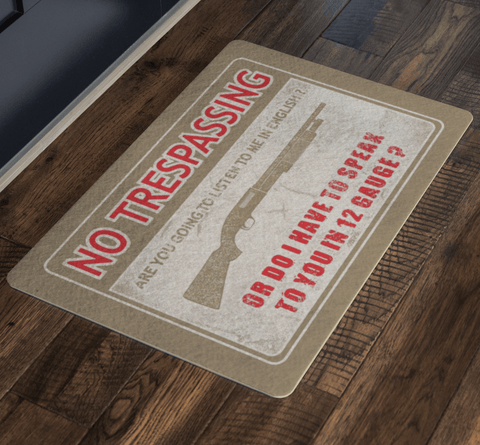 No Trespassing, Speak 12 Gauge Door Mat Doormat