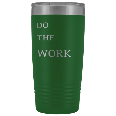 Image of Do The Work | 20 Oz Tumbler Tumblers Green