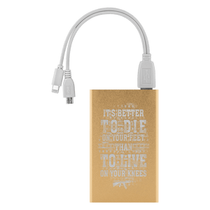Better To Die On Your Feet Power Bank Power Banks Gold