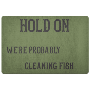 Hold On We're Probably Cleaning Fish | Solid Color Background Doormat OD Green