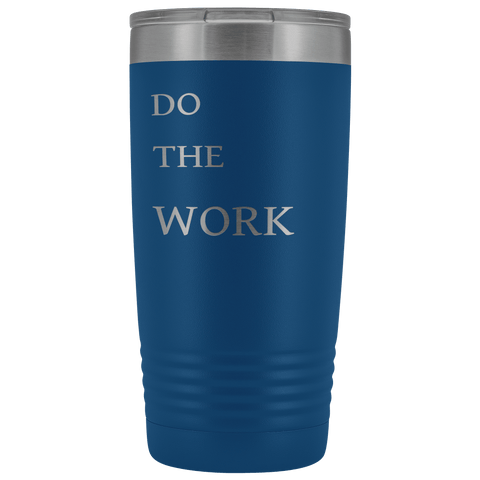 Image of Do The Work | 20 Oz Tumbler Tumblers Blue