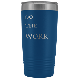 Do The Work | 20 Oz Tumbler Tumblers Blue