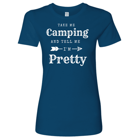 Image of Take Me Camping, Tell Me I'm Pretty Womens Shirt T-shirt Next Level Womens Shirt Cool Blue S