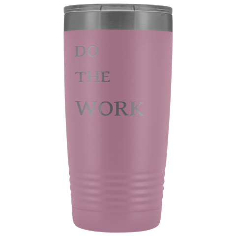 Image of Do The Work | 20 Oz Tumbler Tumblers Light Purple