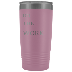 Do The Work | 20 Oz Tumbler Tumblers Light Purple