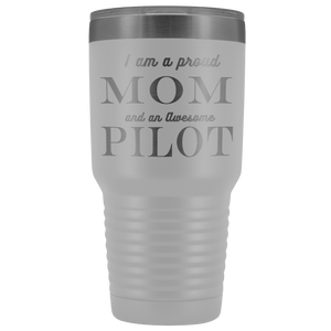 Proud Mom, Awesome Pilot Tumblers White