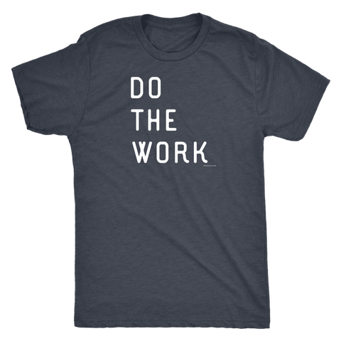 Image of Do The Work | Mens | White Print T-shirt Next Level Mens Triblend Vintage Navy S