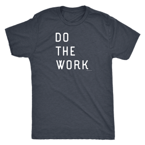 Do The Work | Mens | White Print T-shirt Next Level Mens Triblend Vintage Navy S