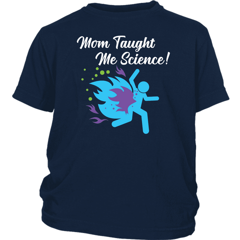 "Funny ""Mom Taught Me Science"" Kids T-Shirts T-shirt District Youth Shirt Navy XS"