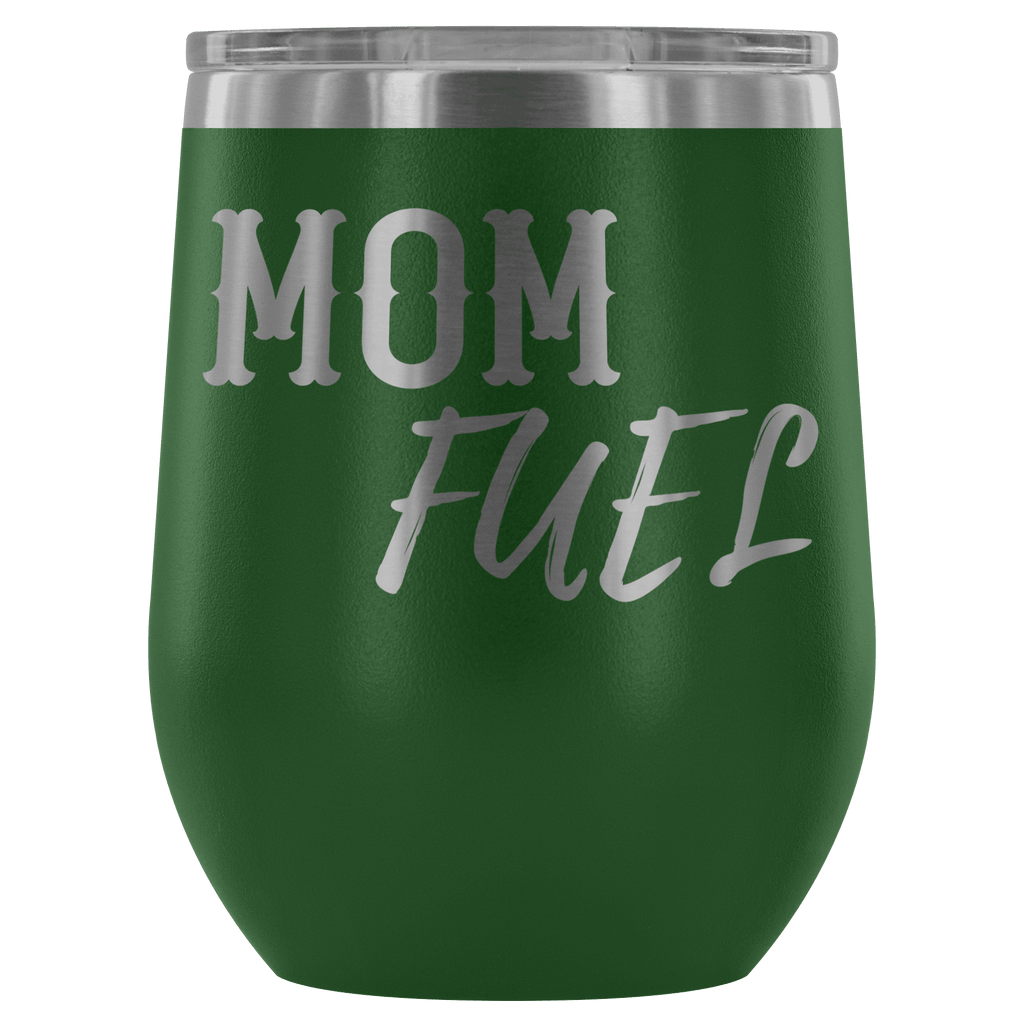 "Premium Etched Wine Tumbler, ""Mom Fuel"" Wine Tumbler Green"