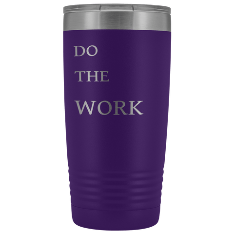 Image of Do The Work | 20 Oz Tumbler Tumblers Purple