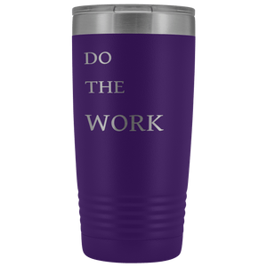 Do The Work | 20 Oz Tumbler Tumblers Purple