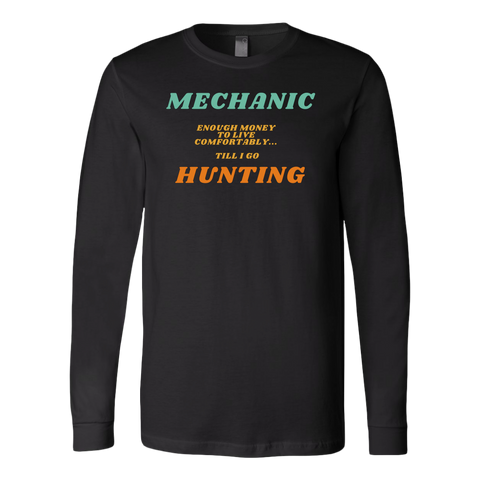 Mechanic, Enough Moeny Till I Go Hunting Shirt