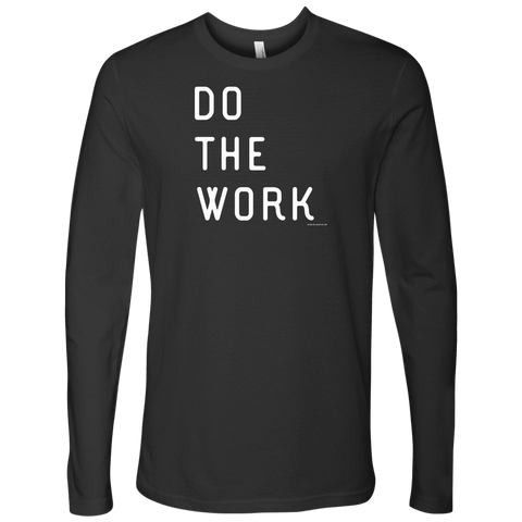 Image of Do The Work | Mens | White Print T-shirt Next Level Mens Long Sleeve Heavy Metal S