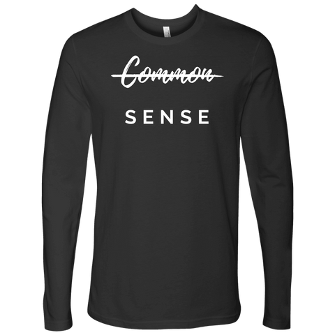 """Common Sense"" The Not So Common Sense, Mens Shirt T-shirt Next Level Mens Long Sleeve Heavy Metal S"