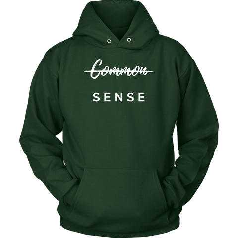 """Common Sense"" The Not So Common Sense, Mens Shirt T-shirt Unisex Hoodie Dark Green S"