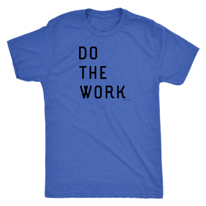 Do The Work | Mens | Black Print T-shirt Next Level Mens Triblend Vintage Royal S