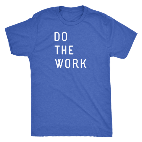 Image of Do The Work | Mens | White Print T-shirt Next Level Mens Triblend Vintage Royal S