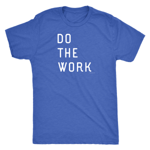 Do The Work | Mens | White Print T-shirt Next Level Mens Triblend Vintage Royal S