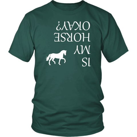 Image of Is My Horse Okay? | Fun Shirts T-shirt District Unisex Shirt Dark Green S