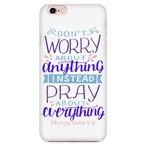 Don't Worry!, Philippians 4:6 Phone Cases iPhone 6/6s