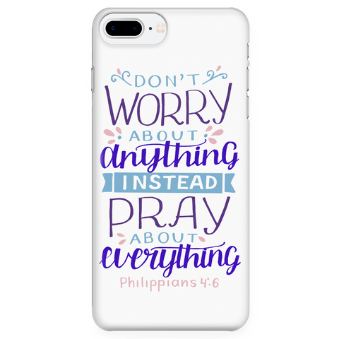 Image of Don't Worry!, Philippians 4:6 Phone Cases iPhone 7 Plus/7s Plus/8 Plus