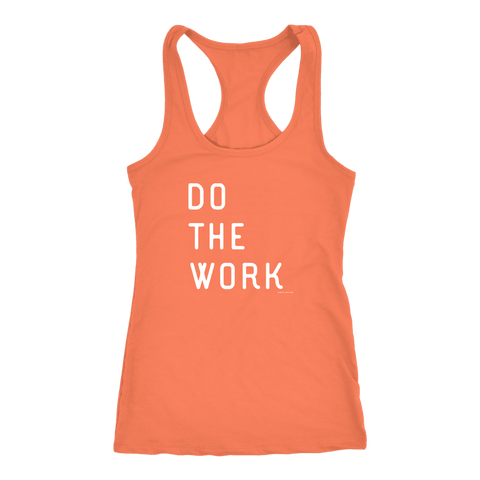 Image of Do The Work | Womens | White Print T-shirt Next Level Racerback Tank Light Orange XS