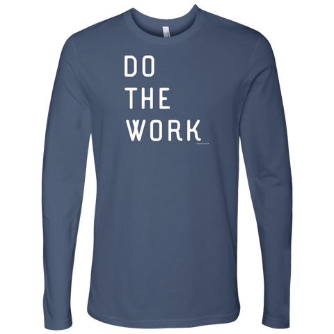 Image of Do The Work | Mens | White Print T-shirt Next Level Mens Long Sleeve Indigo S