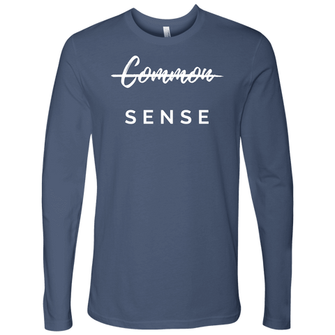 """Common Sense"" The Not So Common Sense, Mens Shirt T-shirt Next Level Mens Long Sleeve Indigo S"