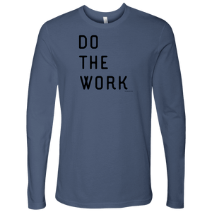 Do The Work | Mens | Black Print T-shirt Next Level Mens Long Sleeve Indigo S