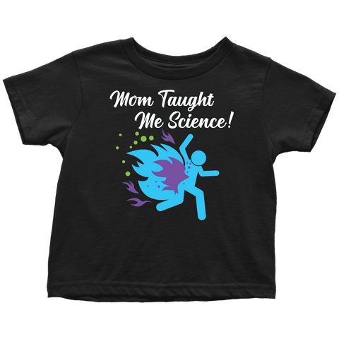 "Funny ""Mom Taught Me Science"" Kids T-Shirts T-shirt Toddler T-Shirt Black 2T"